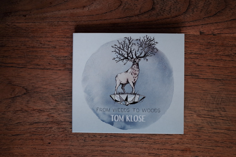 "Tom Klose ""From Weeds to woods"""